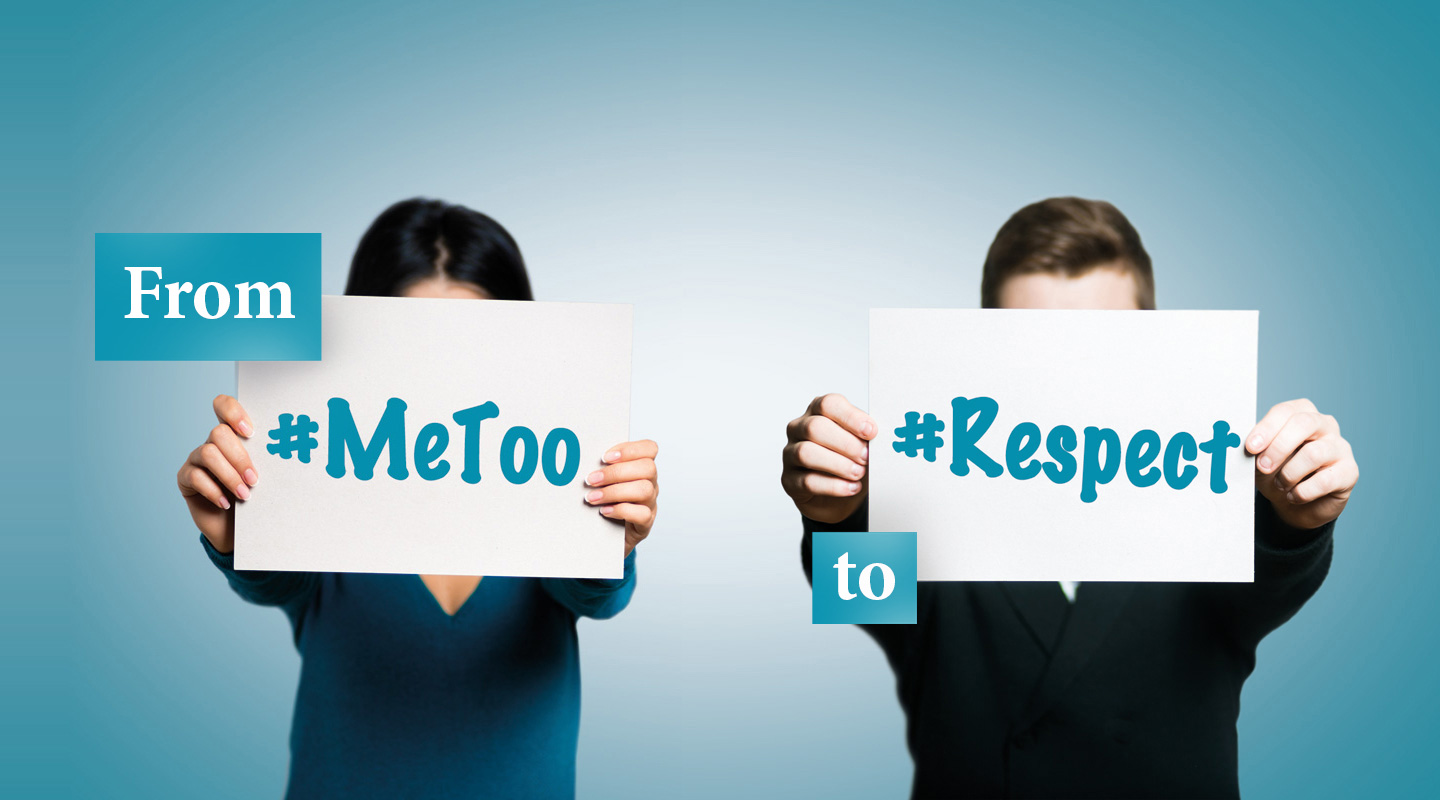 From #MeToo to #Respect