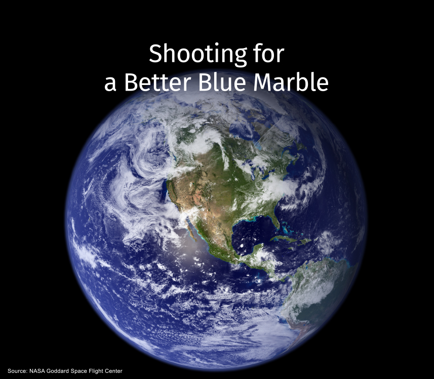 Shooting For A Better Blue Marble Sustainable Campus
